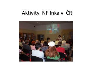 Aktivity  NF Inka v  ČR