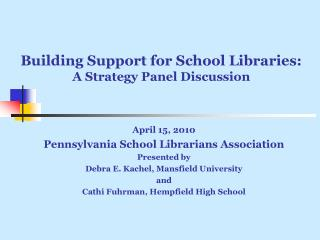 Building Support for School Libraries:  A Strategy Panel Discussion