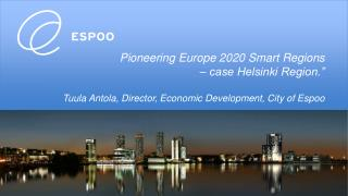 Pioneering Europe 2020 Smart Regions  – case Helsinki Region.""