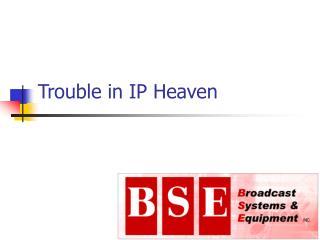 Trouble in IP Heaven