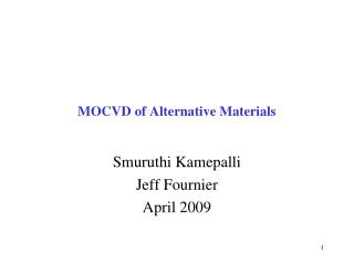 MOCVD of Alternative Materials