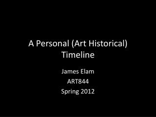 A Personal (Art Historical) Timeline