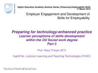 Prof. Mary Thorpe (IET) Ingrid Nix, Lecturer Learning and Teaching Technologies (FHSC)