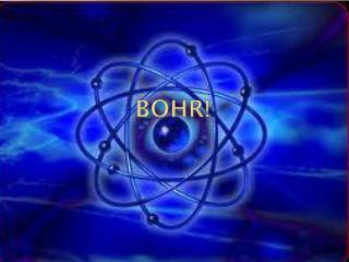 Bohr!