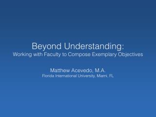 Beyond Understanding: Working with Faculty to Compose Exemplary Objectives