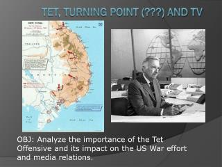 Tet , Turning Point (???) and TV