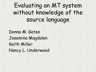 Evaluating an MT system without knowledge of the source language