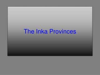 The  Inka  Provinces