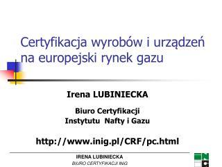 Certyfikacja wyrobów i urządzeń na europejski rynek gazu