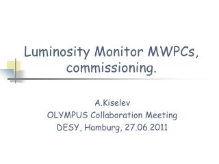 Luminosity Monitor MWPCs, commissioning.