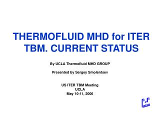 THERMOFLUID MHD for ITER TBM. CURRENT STATUS