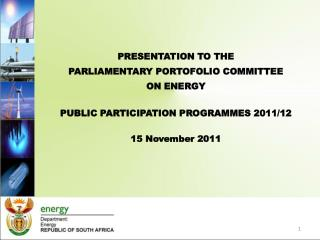PRESENTATION TO THE  PARLIAMENTARY PORTOFOLIO COMMITTEE ON ENERGY