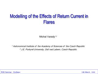 Modelling of the Effects of Return Current in Flares