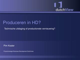 Produceren in HD?