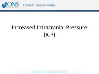 Increased Intracranial Pressure (ICP)