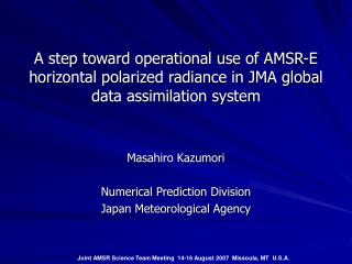 Masahiro Kazumori Numerical Prediction Division Japan Meteorological Agency