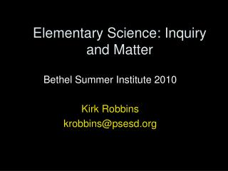 Elementary Science: Inquiry and Matter