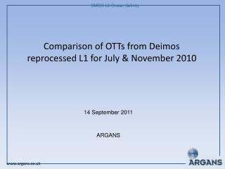 Comparison of OTTs from Deimos reprocessed L1 for July & November 2010