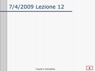 7/4/2009 Lezione 12
