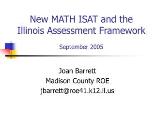 New MATH ISAT and the Illinois Assessment Framework  September 2005