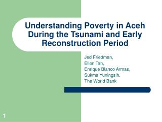 Understanding Poverty in Aceh During the Tsunami and Early Reconstruction Period