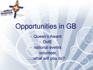 Opportunities in GB Queen's Award DofE national events  volunteer …..what will you do?