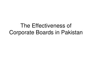 The Effectiveness of Corporate Boards in Pakistan