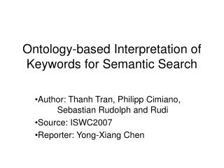 Ontology-based Interpretation of Keywords for Semantic Search