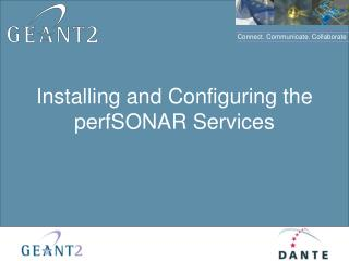 Installing and Configuring the perfSONAR Services