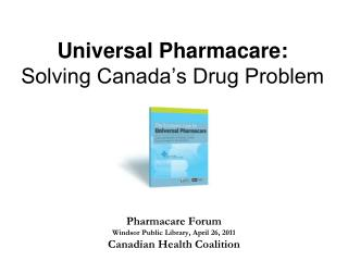 Universal Pharmacare: Solving Canada's Drug Problem