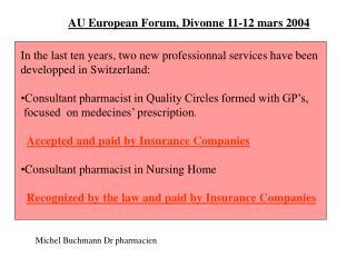 AU European Forum, Divonne 11-12 mars 2004