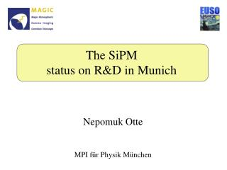 The SiPM status on R&D in Munich