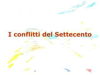 I conflitti del Settecento