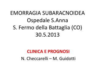 EMORRAGIA SUBARACNOIDEA Ospedale S.Anna S. Fermo della Battaglia (CO) 30.5.2013
