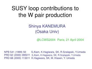 SUSY loop contributions to the W pair production