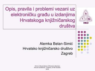 Alemka Belan-Simić Hrvatsko knjižničarsko društvo Zagreb