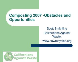 Composting 2007 -Obstacles and Opportunities