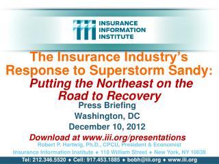 Press Briefing Washington, DC December 10, 2012 Download at iii/presentations