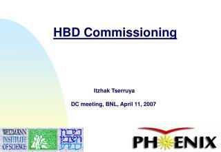 HBD Commissioning