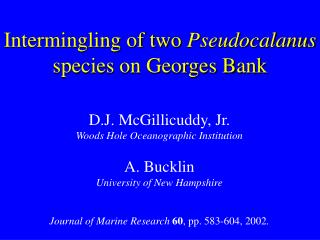 Intermingling of two  Pseudocalanus species on Georges Bank