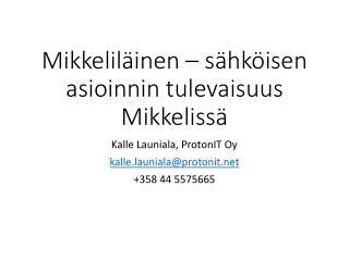 Mikkeliläinen –  sähköisen asioinnin  tulevaisuus Mikkelissä