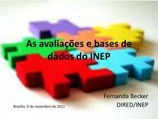 As avaliações e bases de dados do INEP
