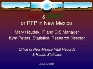 HOT  &  SPICY or RFP in New Mexico