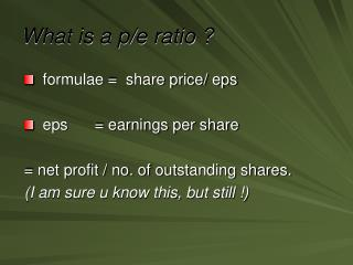 What is a p/e ratio ?