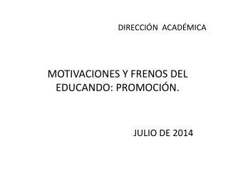 MOTIVACIONES Y FRENOS DEL EDUCANDO: PROMOCI�N.