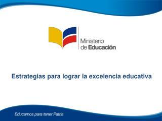 Estrategias para lograr la excelencia educativa