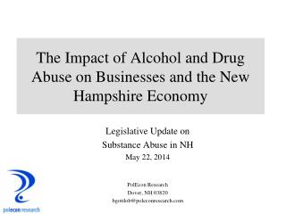 The Impact of Alcohol and Drug Abuse on Businesses and the New Hampshire Economy