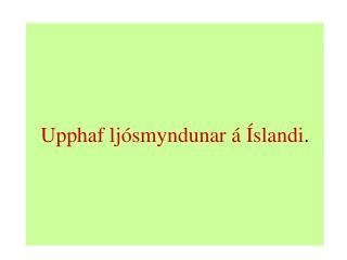 Upphaf ljósmyndunar á Íslandi .