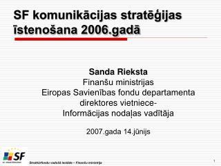 SF komunikācijas stratēģijas īstenošana 2006.gadā