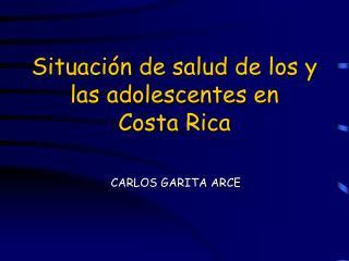Situación de salud de los y las adolescentes en  Costa Rica